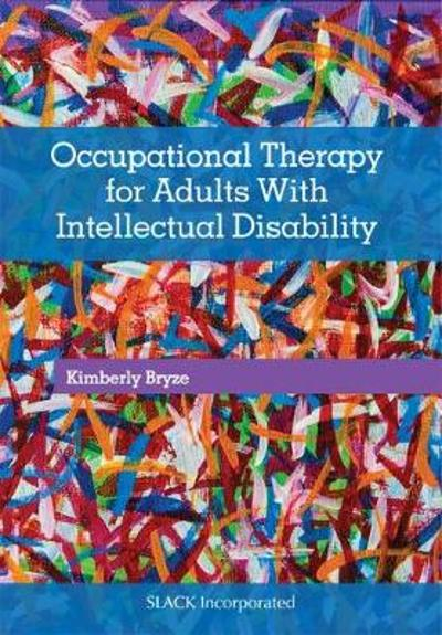 Occupational Therapy for Adults With Intellectual Disability - Kimberly Bryze