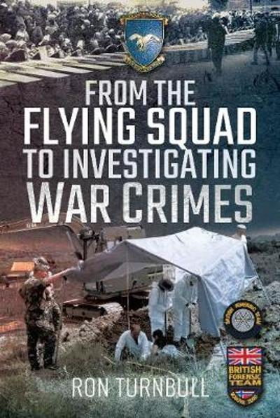 From the Flying Squad to Investigating War Crimes - Ron Turnbull