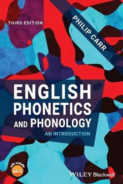 English Phonetics and Phonology - Philip Carr