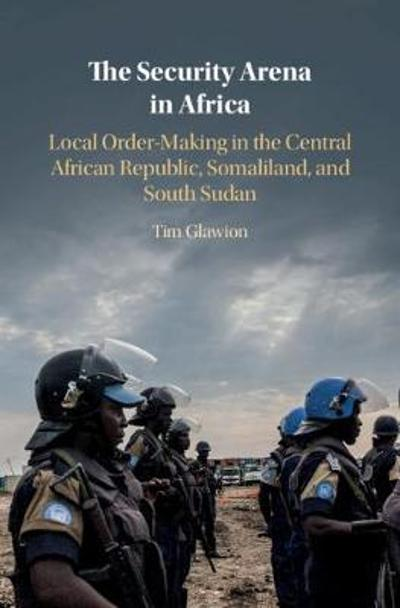 The Security Arena in Africa - Tim Glawion