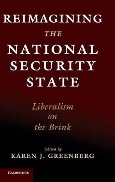 Reimagining the National Security State - Karen J. Greenberg