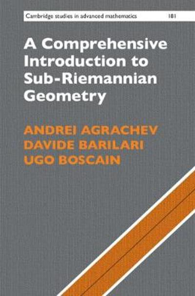 A Comprehensive Introduction to Sub-Riemannian Geometry - Andrei Agrachev