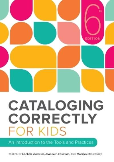 Cataloging Correctly for Kids - Michele Zwierski