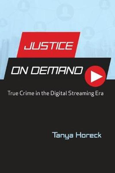 Justice on Demand - Tanya Horeck