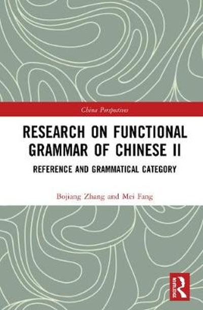 Research on Functional Grammar of Chinese II - Bojiang Zhang