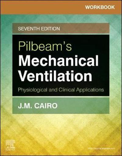 Workbook for Pilbeam's Mechanical Ventilation - J. M. Cairo