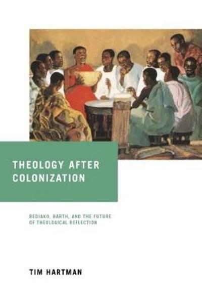 Theology after Colonization - Tim Hartman