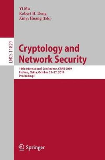 Cryptology and Network Security - Yi Mu