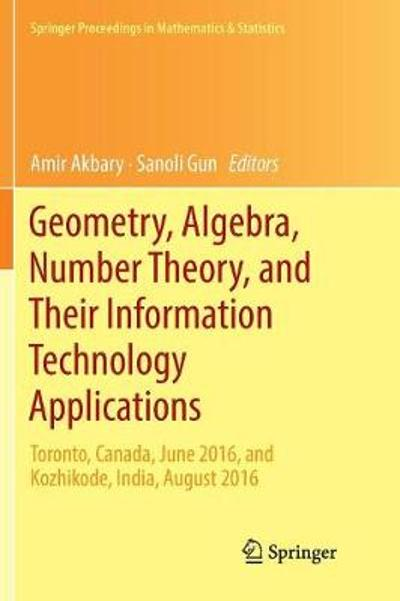 Geometry, Algebra, Number Theory, and Their Information Technology Applications - Amir Akbary