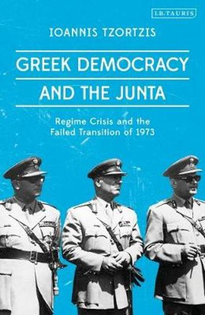 Greek Democracy and the Junta - Ioannis Tzortzis