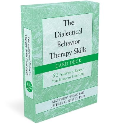 The Dialectical Behavior Therapy Skills Card Deck - Matthew McKay