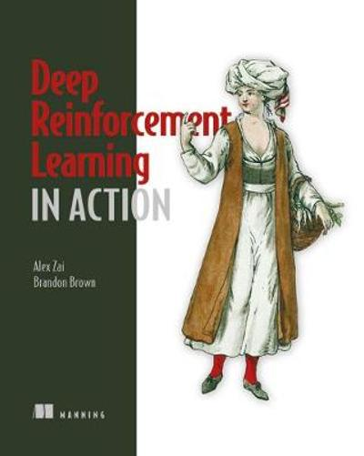 Deep Reinforcement Learning in Action - Alexander Zai