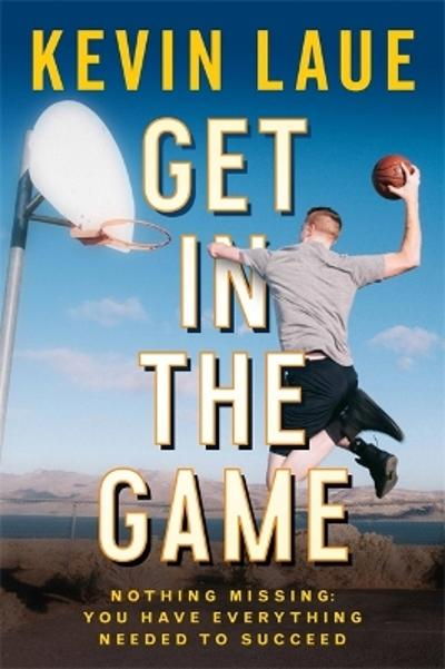 Get in the Game - Kevin Laue