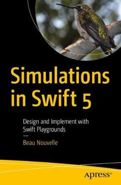 Simulations in Swift 5 - Beau Nouvelle
