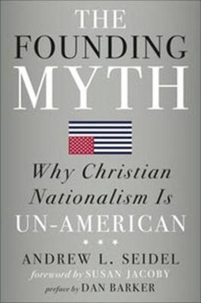 The Founding Myth - Andrew L Seidel