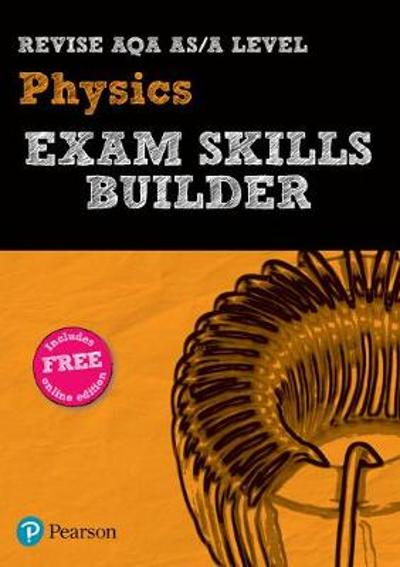 REVISE AQA AS/A Level Physics Exam Skills Builder with ActiveBook -