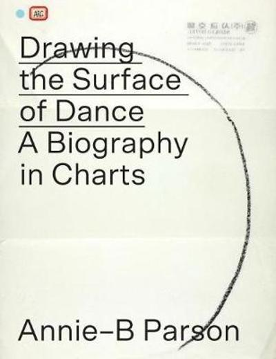 Drawing the Surface of Dance - Annie-B Parson