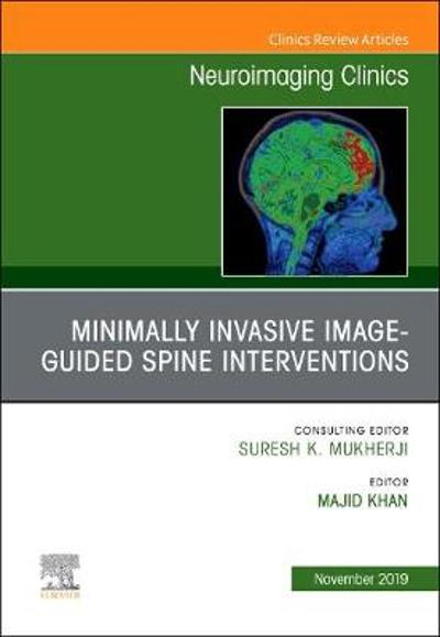Spine Intervention, An Issue of Neuroimaging Clinics of North America - Khan