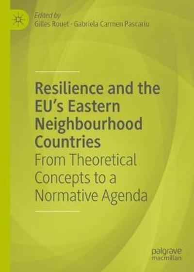 Resilience and the EU's Eastern Neighbourhood Countries - Gilles Rouet