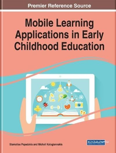 Mobile Learning Applications in Early Childhood Education - Stamatios Papadakis