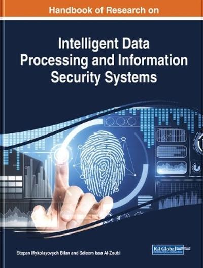 Handbook of Research on Intelligent Data Processing and Information Security Systems - Stepan Mykolayovych Bilan