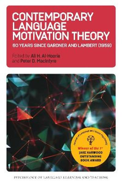 Contemporary Language Motivation Theory - Ali H. Al-Hoorie