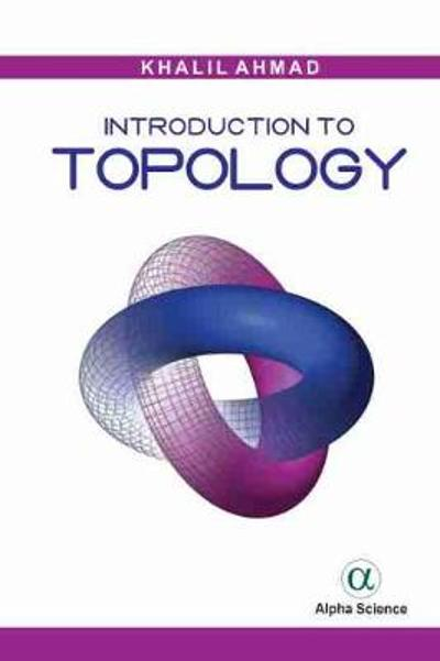 Introduction to Topology - Khalil Ahmad