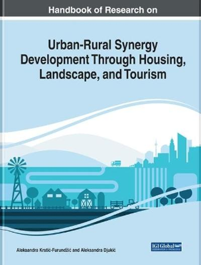 Urban-Rural Synergy Development Through Housing, Landscape, and Tourism - Aleksandra Krstic-Furundzic
