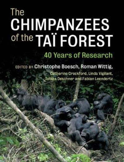 The Chimpanzees of the Tai Forest - Christophe Boesch