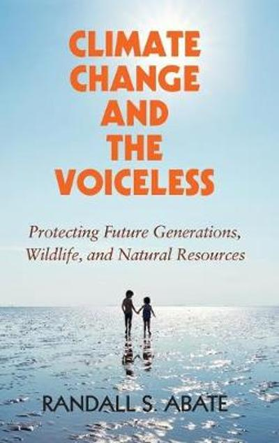 Climate Change and the Voiceless - Randall S. Abate