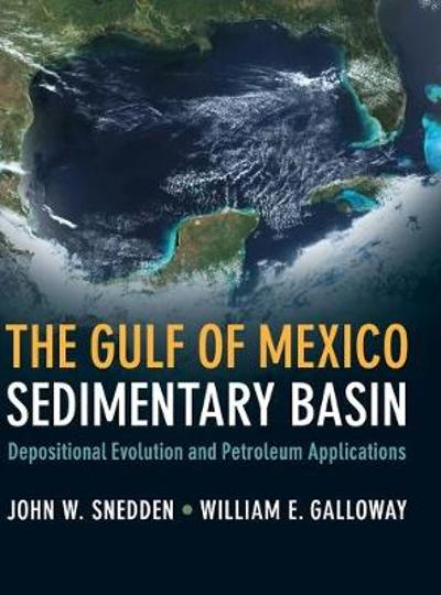 The Gulf of Mexico Sedimentary Basin - John W. Snedden