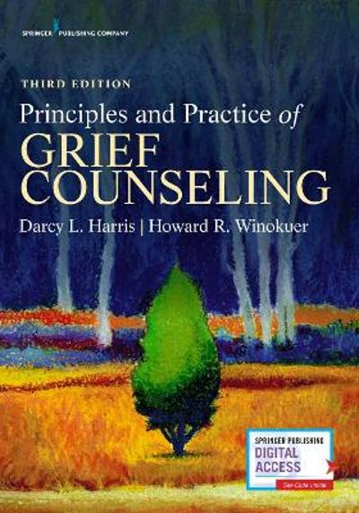 Principles and Practice of Grief Counseling - Darcy L. Harris