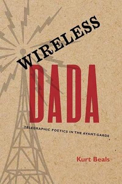 Wireless Dada - Kurt Beals