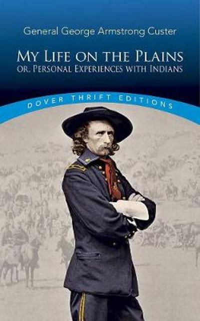 My Life on the Plains - George Custer