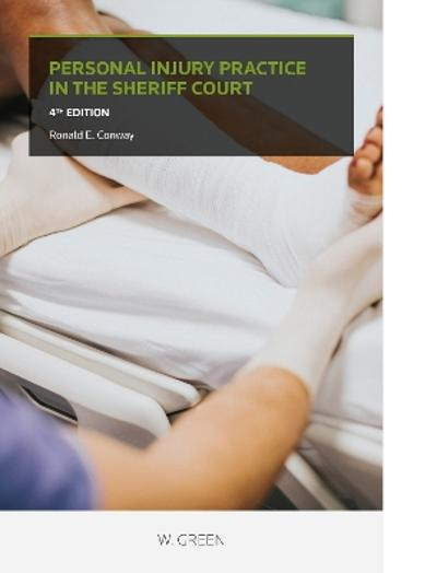 Personal Injury Practice in the Sheriff Court - Ronald E Conway