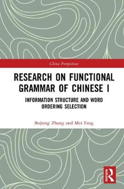 Research on Functional Grammar of Chinese I - Bojiang Zhang