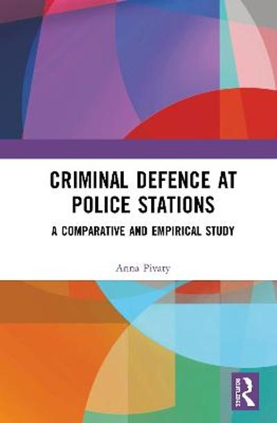 Criminal Defence at Police Stations - Anna Pivaty
