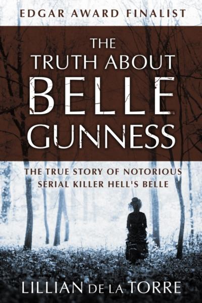 Truth about Belle Gunness - Lillian de la Torre
