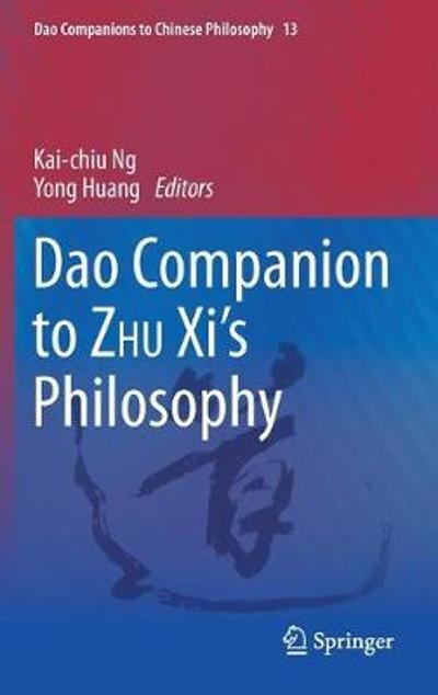 Dao Companion to ZHU Xi's Philosophy - Kai-chiu Ng