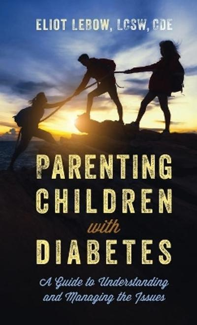 Parenting Children with Diabetes - Eliot LeBow