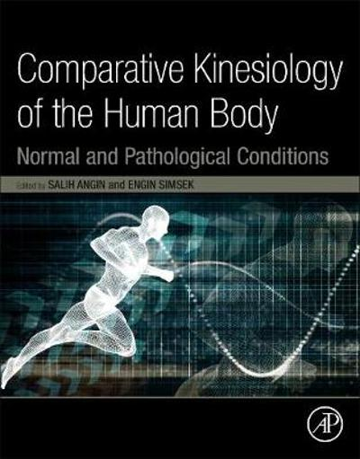 Comparative Kinesiology of the Human Body - Salih Angin