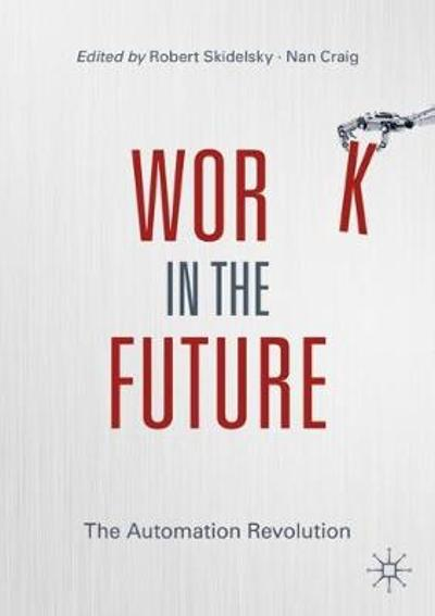 Work in the Future - Robert Skidelsky