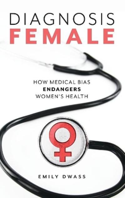 Diagnosis Female - Emily Dwass