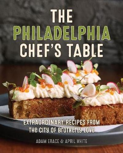 The Philadelphia Chef's Table - Adam Erace