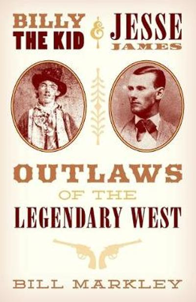 Billy the Kid and Jesse James - Bill Markley