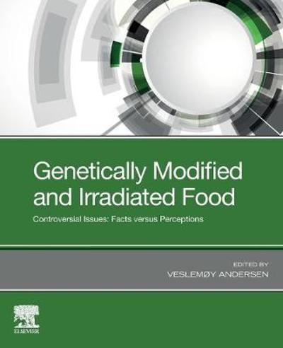 Genetically Modified and Irradiated Food - Veslemoy Andersen