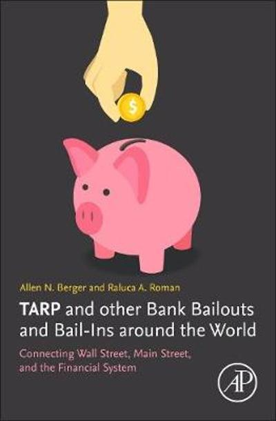 TARP and Other Bank Bailouts and Bail-Ins around the World - Allen N. Berger