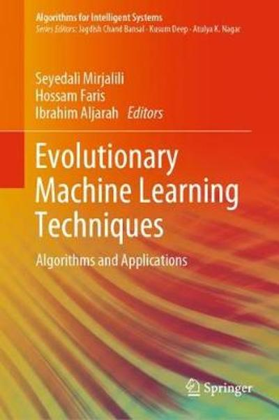 Evolutionary Machine Learning Techniques - Seyedali Mirjalili