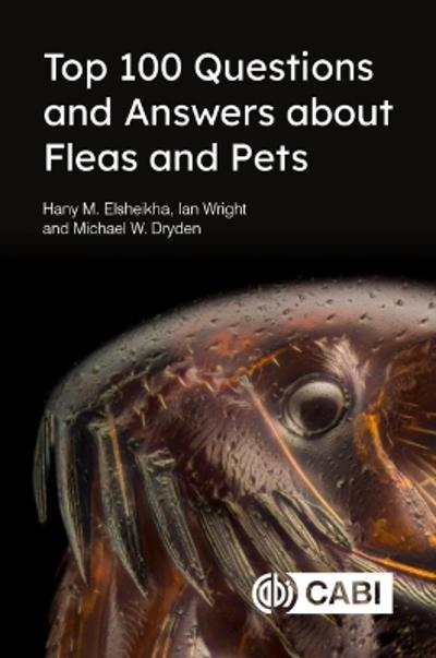 Top 100 Questions and Answers about Fleas and Pets - Hany Elsheikha