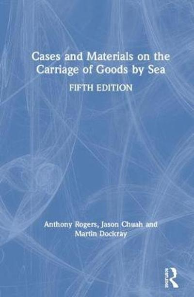 Cases and Materials on the Carriage of Goods by Sea - Anthony Rogers